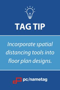Tag Tip - Incorporate spatial distancing tools into floor plan designs