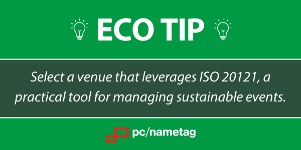 Eco-Friendly Event Tip - Use a venue that leverages ISO 20121